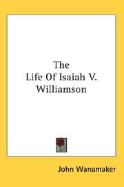 Cover of: The Life Of Isaiah V. Williamson