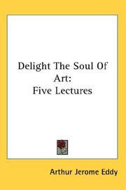 Cover of: Delight The Soul Of Art | Arthur Jerome Eddy