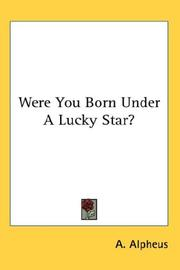 Were You Born Under A Lucky Star? by A. Alpheus