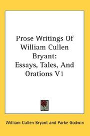 Cover of: Prose writings of William Cullen Bryant: Essays, Tales, And Orations V1