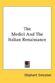 Cover of: The Medici And The Italian Renaissance | William Henry Oliphant Smeaton