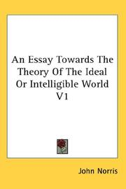 Cover of: An Essay Towards The Theory Of The Ideal Or Intelligible World V1
