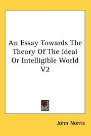 Cover of: An Essay Towards The Theory Of The Ideal Or Intelligible World V2