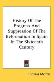 Cover of: History Of The Progress And Suppression Of The Reformation In Spain In The Sixteenth Century | Thomas McCrie