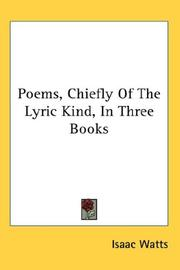 Cover of: Poems, Chiefly Of The Lyric Kind, In Three Books