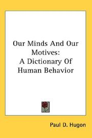 Cover of: Our Minds And Our Motives | Paul D. Hugon