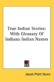 Cover of: True Indian Stories: With Glossary Of Indiana Indian Names