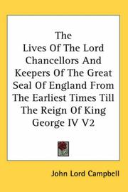 Cover of: The Lives Of The Lord Chancellors And Keepers Of The Great Seal Of England From The Earliest Times Till The Reign Of King George IV V2
