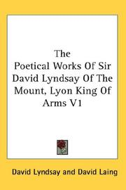 Cover of: The Poetical Works Of Sir David Lyndsay Of The Mount, Lyon King Of Arms V1 | David Lyndsay