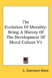 Cover of: The Evolution Of Morality | C. Staniland Wake