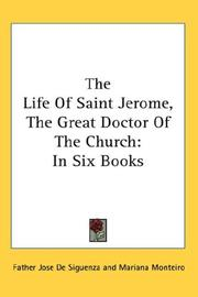 Cover of: The Life Of Saint Jerome, The Great Doctor Of The Church | Father Jose De Siguenza