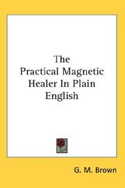 Cover of: The Practical Magnetic Healer In Plain English