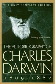 The autobiography of Charles Darwin, 1809-1882 by Charles Darwin