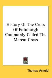 Cover of: History Of The Cross Of Edinburgh Commonly Called The Mercat Cross