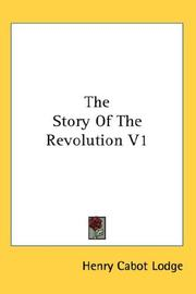 Cover of: The Story Of The Revolution V1