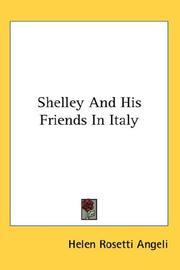 Cover of: Shelley And His Friends In Italy | Helen Rosetti Angeli