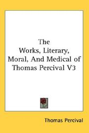 The Works, Literary, Moral, And Medical of Thomas Percival V3