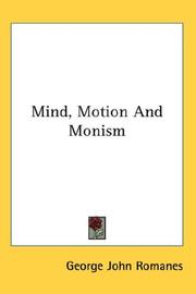Cover of: Mind, Motion And Monism
