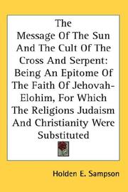Cover of: The Message Of The Sun And The Cult Of The Cross And Serpent | Holden E. Sampson
