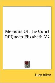 Cover of: Memoirs Of The Court Of Queen Elizabeth V2 | Lucy Aiken