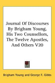 Cover of: Journal Of Discourses By Brigham Young, His Two Counsellors, The Twelve Apostles, And Others V20 | Brigham Young