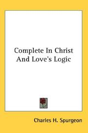 Cover of: Complete In Christ And Love's Logic