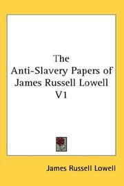 Cover of: The Anti-Slavery Papers of James Russell Lowell V1