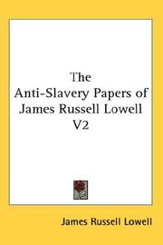 Cover of: The Anti-Slavery Papers of James Russell Lowell V2