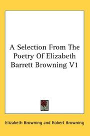 Cover of: A Selection From The Poetry Of Elizabeth Barrett Browning V1