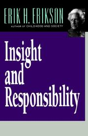 Insight and responsibility by Erikson, Erik H.