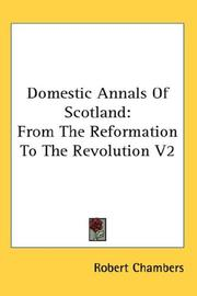 Cover of: Domestic Annals Of Scotland | Robert Chambers