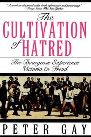 Cover of: Cultivation of Hatred (The Bourgeois Experience Victoria to Freud, Vol 3)