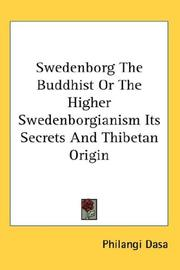 Cover of: Swedenborg The Buddhist Or The Higher Swedenborgianism Its Secrets And Thibetan Origin | Philangi Dasa