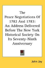 Cover of: The Peace Negotiations Of 1782 And 1783 | John Jay