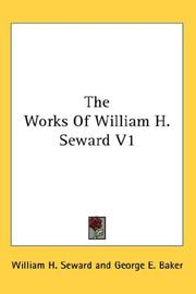 Cover of: The Works Of William H. Seward V1