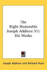 Cover of: The Right Honorable Joseph Addison V1