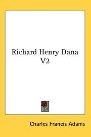 Cover of: Richard Henry Dana V2 | Charles Francis Adams Jr.