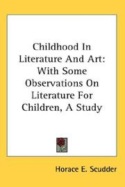 Cover of: Childhood In Literature And Art | Horace Elisha Scudder