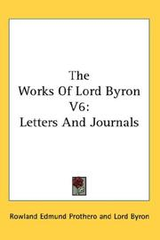 Cover of: The Works Of Lord Byron V6: Letters And Journals