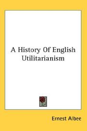 Cover of: A History Of English Utilitarianism | Ernest Albee