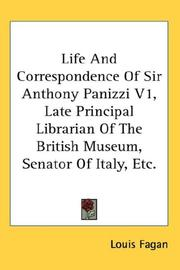 Cover of: Life And Correspondence Of Sir Anthony Panizzi V1, Late Principal Librarian Of The British Museum, Senator Of Italy, Etc