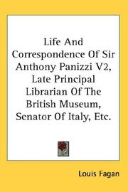 Cover of: Life And Correspondence Of Sir Anthony Panizzi V2, Late Principal Librarian Of The British Museum, Senator Of Italy, Etc