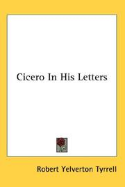 Cover of: Cicero In His Letters | Robert Yelverton Tyrrell