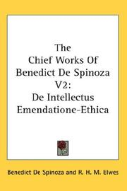 Cover of: The Chief Works Of Benedict De Spinoza V2