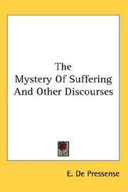 Cover of: The Mystery Of Suffering And Other Discourses | E. De Pressense