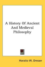 Cover of: A History Of Ancient And Medieval Philosophy | Horatio W. Dresser