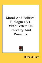 Cover of: Moral And Political Dialogues V1 | Richard Hurd