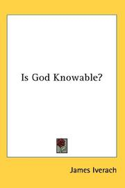 Cover of: Is God Knowable? | Iverach, James