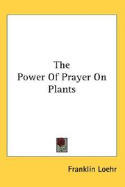 Cover of: The Power Of Prayer On Plants | Franklin Loehr