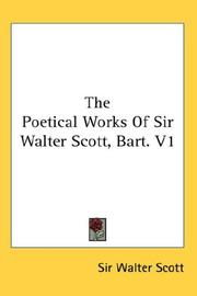 Cover of: The Poetical Works Of Sir Walter Scott, Bart. V1 | Sir Walter Scott